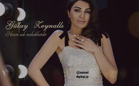 دانلود آهنگ آذربایجانی جدید Gulay Zeynalli به نام Hissin adi Mehebbetdir